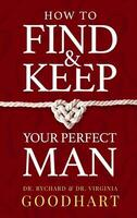 How to Find & Keep Your Perfect Man