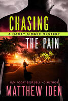 Chasing the Pain: A Marty Singer Mystery (#8)