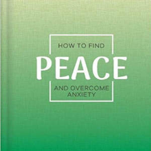 Screenshot_2020-07-30_How_to_Find_Peace_and_Overcome_Anxiety__Better_Day_Books__Amazon_co_uk_Igloo_Books_9781839034404_Books.jpg