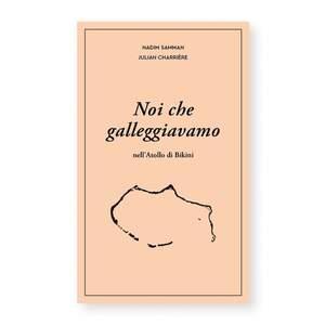 Julian-Charrière-Nadim-Samman-_-Noi-che-galleggiavamo-Corraini-Edizioni-Mantova-2019.jpg