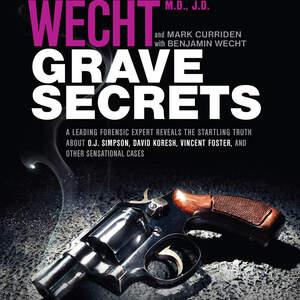 Wecht_Grave_Secrets_9781631680496_r1_DZ1.jpg