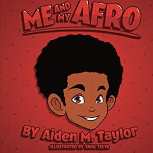 Me and My Afro by Aiden Taylor