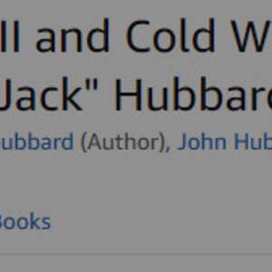 "Fight On! World War II and Cold War Experiences of Lt. Commander John R. ""Jack"" Hubbard"