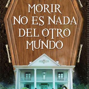 Morir_no_es_nada_del_otro_mundo.jpg