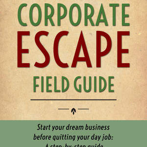 The_Ultimate_Corporate_Escape_Field_Guide3_copy.jpg