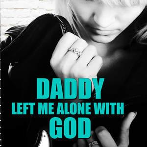 DaddyLeftMeAlone_500x750.jpg