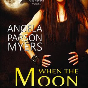 When_the_Moon_ByAngelaParsonMyers_500x750.jpg