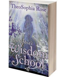 Rose_TheoSophia_s_Wisdom_School_3DBook.jpg