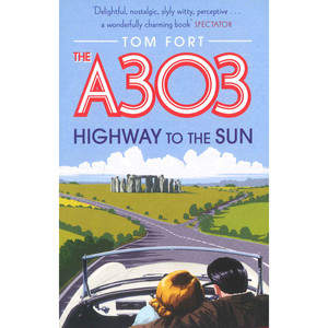 The A303 - Highway to the Sun