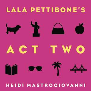 LALA PETTIBONE'S ACT TWO and LALA PETTIBONE: STANDING ROOM ONLY