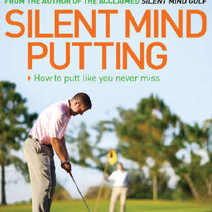 Silent_Mind_Putting.jpg