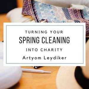 Turning_Your_Spring_Cleaning_Into_Charity_-_Artyom_Leydiker_.png