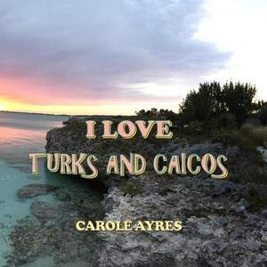 I_Love_Turks_and_Cai_Cover_for_Kindle.jpg