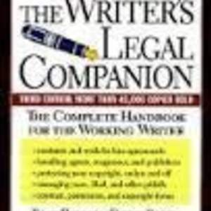 The Writers Legal Companion: The Complete Handbook for the Working Writer