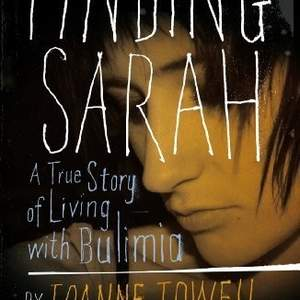 Memoir & Publishing example - Finding Sarah: A True Story of Living with Bulimia by Joanne Jowell
