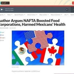 EATING NAFTA: TRADE, FOOD POLICIES, AND THE DESTRUCTION OF MEXICO by Alyshia Gálvez (University of California Press)