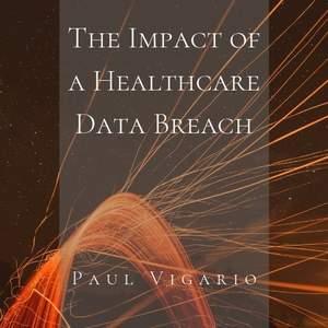 The_Impact_of_a_Healthcare_Data_Breach.jpg