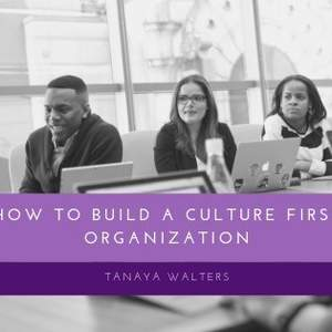 How To Build A Culture First Organization