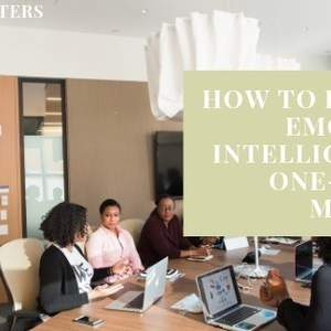 How to Improve Emotional Intelligence in One-on-One Meetings