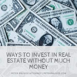 Ways To Invest In Real Estate Without Much Money