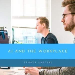 Artificial Intelligence and the Workplace