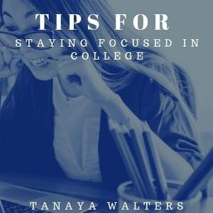 Tips For Staying Focused In College