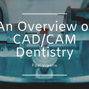 Paul_Vigario_-_An_Overview_of_CAD_CAM_Dentistry.jpg