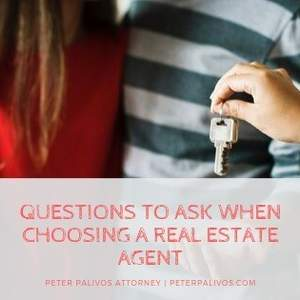 Questions To Ask When Choosing A Real Estate Agent