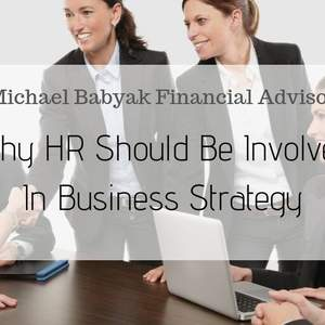 Why HR Should Be Involved In Business Strategy