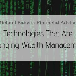 Technologies That Are Changing Wealth Management