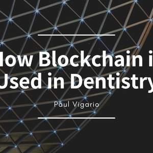 Paul_Vigario_-_How_Blockchain_is_Used_in_Dentistry.jpg