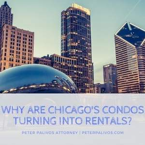 Why Are Condos In Chicago Turning Into Rentals?