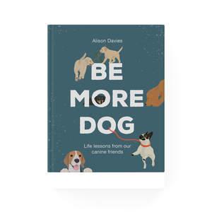 be_more_dog.jpg