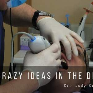 Crazy Ideas In The Dental Business