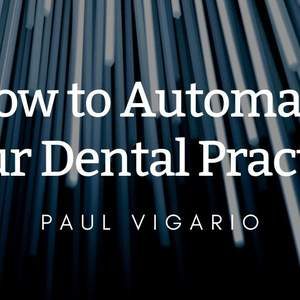 Paul_Vigario___New_York_Connecticut___How_to_Automate_Your_Dental_Practice.jpg