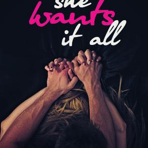 She_Wants_it_All.jpg