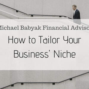 How to Tailor Your Business' Niche