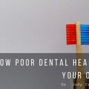 How Poor Dental Health Can Affect Your Overall Health