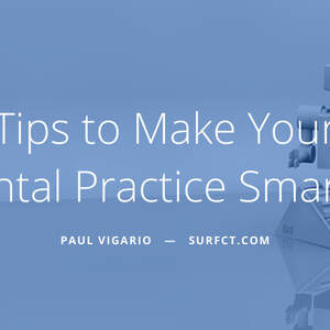 Paul_Vigario_-_Naugatuck_NY_-_Tips_to_Make_Your_Dental_Practice_Smarter.jpg
