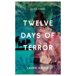 LauraGaisie_TwelveDaysOfTerror_Front_FINAL.jpg