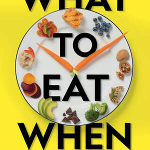 What to Eat When by Michael Roizen and Michael Crupain