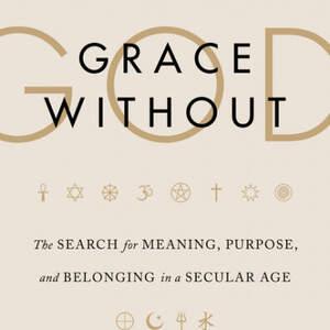 GRACE WITHOUT GOD by Katherine Ozment